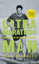 Ultramarathon man ebook by Dean Karnazes