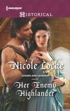 Her Enemy Highlander ebook by Nicole Locke