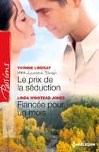 Le prix de la séduction - Fiancée pour un mois - T3 - Les secrets de Waverly's ebook by Yvonne Lindsay, Linda Winstead Jones