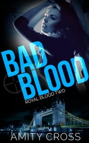 Bad Blood (Royal Blood #2) ebook by Amity Cross