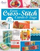 Easy Cross-Stitch Cards & Tags ebook by Annie's