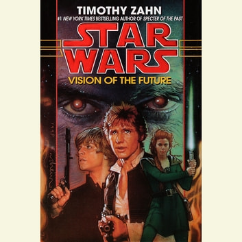 Vision of the Future: Star Wars Legends (The Hand of Thrawn) - Book II audiobook by Timothy Zahn