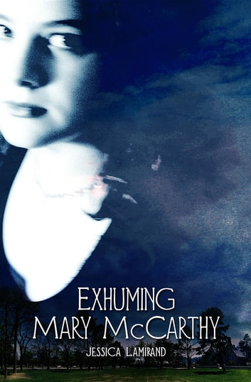 Exhuming Mary McCarthy ebook by Jessica Lamirand
