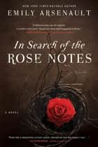In Search of the Rose Notes ebook by Emily Arsenault