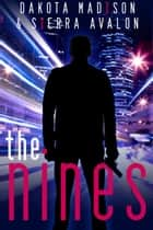 The Nines ebook by Dakota Madison,Sierra Avalon