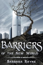 Barriers of the New World ebook by Barbara Rayne
