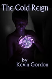 The Cold Reign ebook by Kevin Gordon