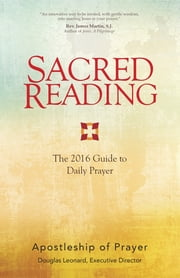 Sacred Reading - The 2016 Guide to Daily Prayer ebook by Apostleship of Prayer,Douglas Leonard