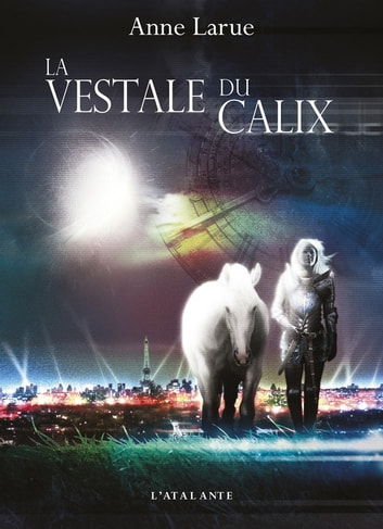 La vestale du Calix ebook by Anne Larue