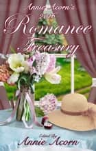 Annie Acorn's 2016 Romance Treasury ebook by Annie Acorn