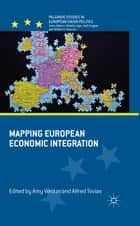 Mapping European Economic Integration ebook by A. Verdun,A. Tovias