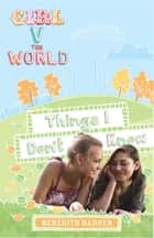 Girl V the World: Things I Don't Know ebook by Meredith Badger