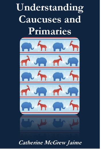 Understanding Caucuses and Primaries ebook by Catherine McGrew Jaime
