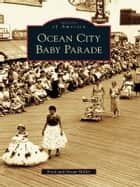 Ocean City Baby Parade ebook by Fred Miller, Susan Miller