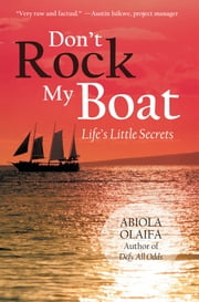 Don't Rock My Boat - Life's Little Secrets ebook by Abiola Olaifa