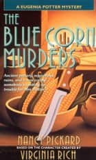 The Blue Corn Murders ebook by Nancy Pickard,Virginia Rich