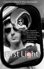 First Light ebook by Kevin Cable