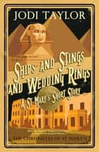 Ships and Stings and Wedding Rings ebook by Jodi Taylor