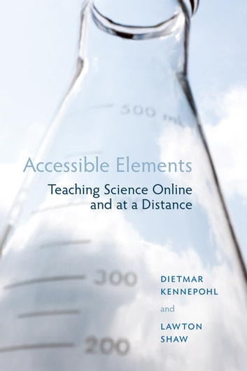 Accessible Elements - Teaching Science Online and at a Distance eBook by