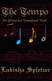 The Tempo (Elemental Symphony #1) ebook by Lakisha Spletzer