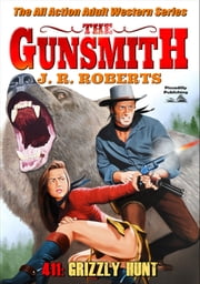 The Gunsmith 411: Grizzly Hunt ebook by JR Roberts