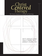 Christ-Centered Therapy ebook by Neil T. Anderson,Terry E. Zuehlke,Julie Zeuhlke
