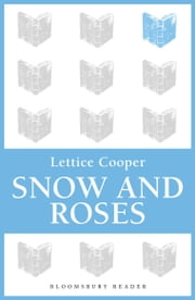 Snow and Roses ebook by Lettice Cooper