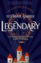 Legendary - The magical Sunday Times bestselling sequel to Caraval eBook by Stephanie Garber