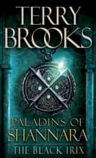 Paladins of Shannara: The Black Irix (Short Story) ebook by Terry Brooks