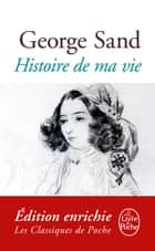L'Histoire de ma vie ebook by George Sand