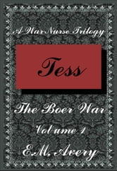 Tess - A War Nurse Trilogy ebook by EM Avery