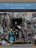 The Old Curiosity Shop (Barnes & Noble Library of Essential Reading) ebook by Charles Dickens, Monica Feinberg Cohen