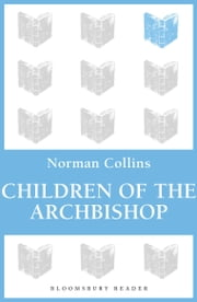 Children of the Archbishop ebook by Norman Collins