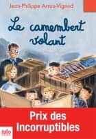 Le camembert volant ebook by Jean-Philippe Arrou-Vignod, Dominique Corbasson