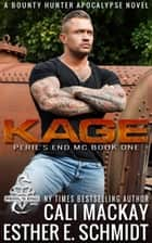 Kage - Peril's End MC, #1 ebook by Cali MacKay, Esther E. Schmidt