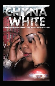 Chyna White ebook by Ericka Blanding