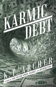 Karmic Debt - A Novel ebook by K. T. Archer