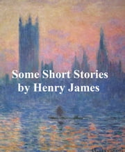 Some Short Stories ebook by Henry James