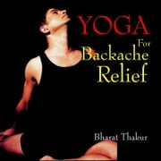 Yoga for Backache Relief ebook by Bharat Thakur