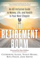 The Retirement Boom ebook by Catherine Allen,Nancy Bearg,Rita Foley