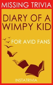 The Diary of a Wimpy Kid: By Jeff Kinney (Trivia-On-Books) ebook by Trivion Books