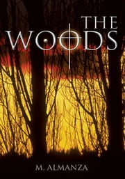 The Woods ebook by M. Almanza