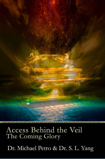 Access Behind the Veil - The Coming Glory ebook by Michael Petro