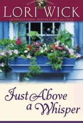 Just Above a Whisper ebook by Lori Wick