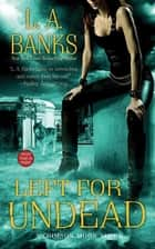 Left for Undead - A Crimson Moon Novel ebook by L. A. Banks