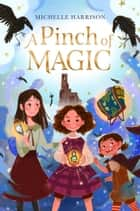 A Pinch of Magic eBook by Michelle Harrison