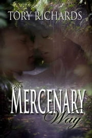 The Mercenary Way ebook by Tory Richards