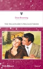 The Millionaire's Pregnant Bride ebook by Dixie Browning