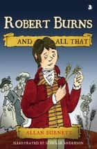 Robert Burns and All That ebook by Allan Burnett, Scoular Anderson