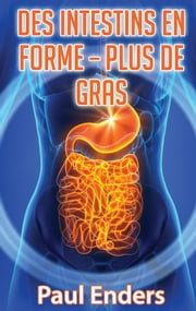 Des intestins en forme – plus de gras ebook by Kobo.Web.Store.Products.Fields.ContributorFieldViewModel